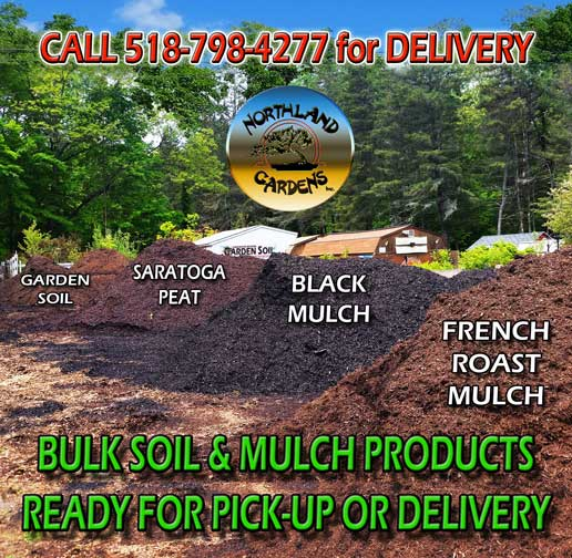NORTHLAND GARDENS OFFERS ONLY QUALITY LOCALLY MADE BULK GOODS FOR YOUR GARDENING NEEDS, INCLUDING MULCH,TOP SOIL, SARATOGA PEAT AND GROWERS MIXES.
